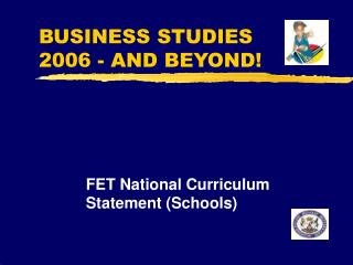 BUSINESS STUDIES  2006 - AND BEYOND