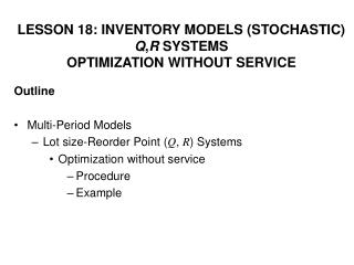 Outline Multi-Period Models  Lot size-Reorder Point ( Q ,  R ) Systems