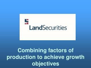 Combining factors of production to achieve growth objectives