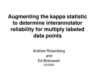 Andrew Rosenberg and  Ed Binkowski 5/4/2004