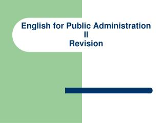 English for Public Administration II Revision