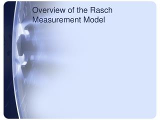 Overview of the Rasch Measurement Model