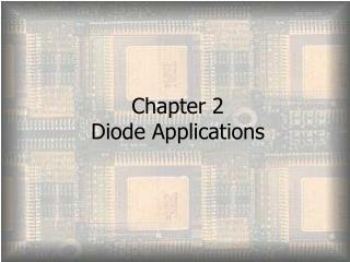 Chapter 2 Diode Applications