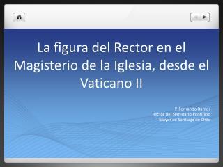 La figura del Rector en el Magisterio de la Iglesia, desde el Vaticano II