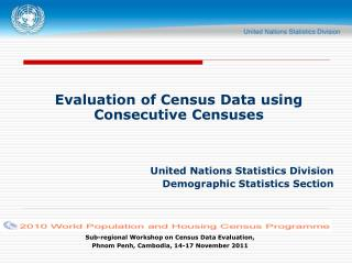 Evaluation of Census Data using Consecutive Censuses    United Nations Statistics Division Demographic Statistics Sectio