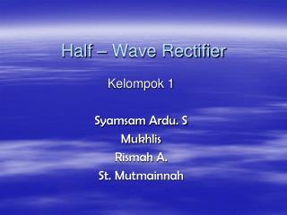 Half – Wave Rectifier