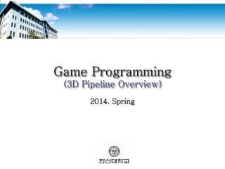 Game Programming (3D Pipeline Overview)