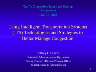 Jeffrey F. Paniati Associate Administrator of Operations