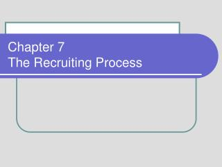 Chapter 7 The Recruiting Process