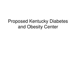 Proposed Kentucky Diabetes and Obesity Center