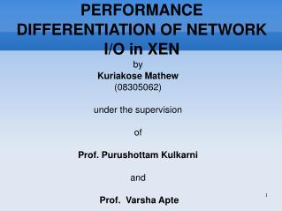PERFORMANCE DIFFERENTIATION OF NETWORK I/O in XEN
