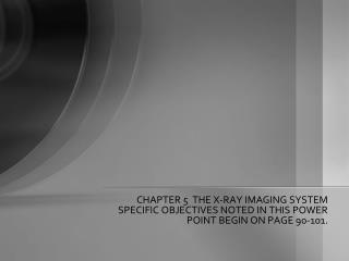 CHAPTER 5  THE X-RAY IMAGING SYSTEM