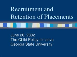 Recruitment and Retention of Placements