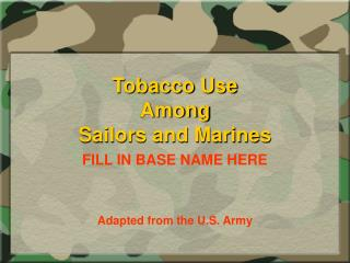 Tobacco Use  Among  Sailors and Marines