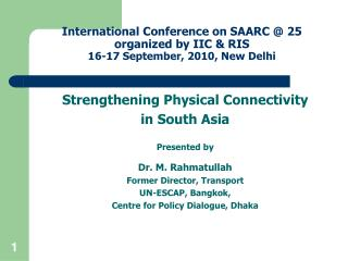 International Conference on SAARC @ 25 organized by IIC & RIS 16-17 September, 2010, New Delhi