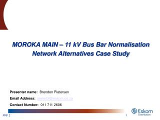 MOROKA MAIN – 11 kV Bus Bar Normalisation Network Alternatives Case Study