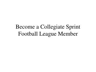 Become a Collegiate Sprint Football League Member