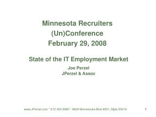 Minnesota Recruiters (Un)Conference February 29, 2008