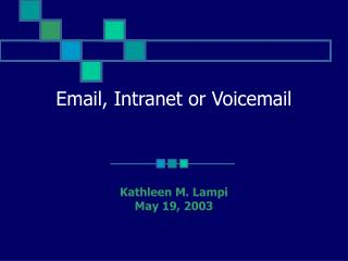 Email, Intranet or Voicemail