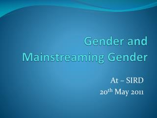 Gender and Mainstreaming Gender
