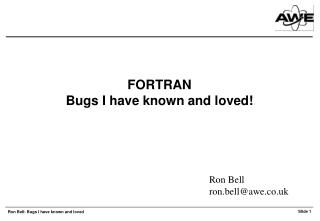 FORTRAN Bugs I have known and loved!