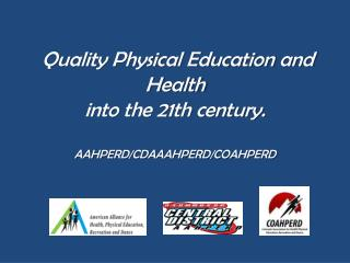 Quality Physical Education and Health  into the 21th century. AAHPERD/CDAAAHPERD/COAHPERD