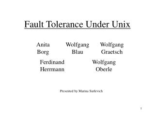 Fault Tolerance Under Unix