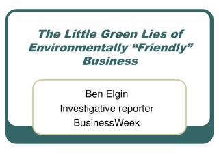 The Little Green Lies of Environmentally  Friendly  Business