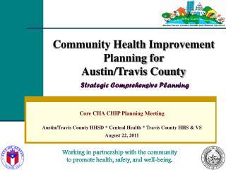 Community Health Improvement  Planning for  Austin/Travis County Strategic Comprehensive Planning