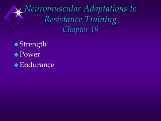 Neuromuscular Adaptations to Resistance Training Chapter 19