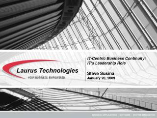 IT-Centric Business Continuity:   IT's Leadership Role Steve Susina January 28, 2009