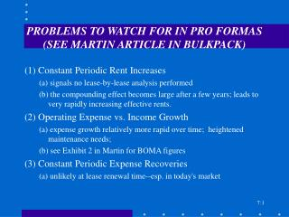 PROBLEMS TO WATCH FOR IN PRO FORMAS  (SEE MARTIN ARTICLE IN BULKPACK)