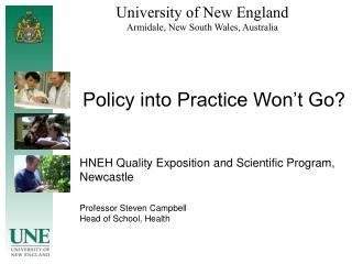 Policy into Practice Won't Go? HNEH Quality Exposition and Scientific Program, Newcastle