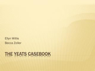 The Yeats Casebook