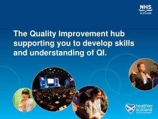 The Quality Improvement hub supporting you to develop skills and understanding of QI.