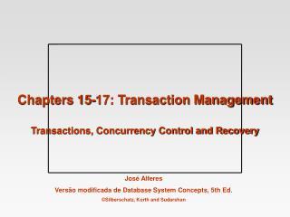 Chapters 15-17: Transaction Management