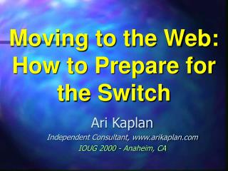Moving to the Web: How to Prepare for the Switch