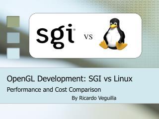 OpenGL Development: SGI vs Linux