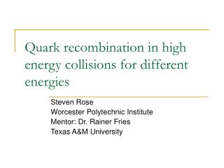 Quark recombination in high energy collisions for different energies