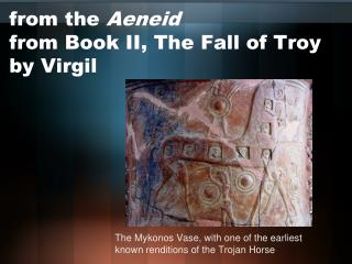 from the  Aeneid from Book II, The Fall of Troy by Virgil