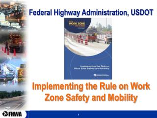Federal Highway Administration, USDOT Implementing the Rule on Work Zone Safety and Mobility
