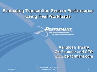 Ashutosh Tiwary Co-Founder and CTO performant