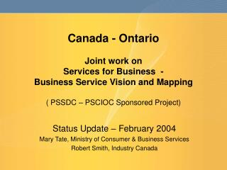 Status Update – February 2004 Mary Tate, Ministry of Consumer & Business Services