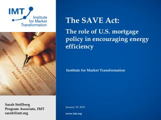 The SAVE Act:  The role of U.S. mortgage policy in encouraging energy efficiency