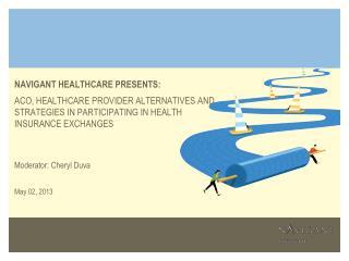 Navigant Healthcare Presents: