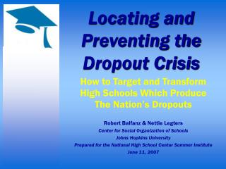 Locating and Preventing the Dropout Crisis