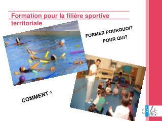 Formation pour la filière sportive territoriale