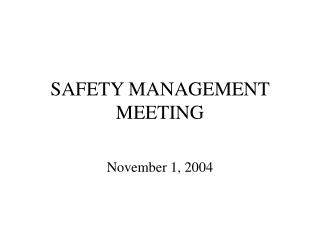SAFETY MANAGEMENT  MEETING