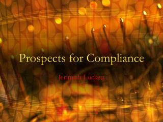 Prospects for Compliance