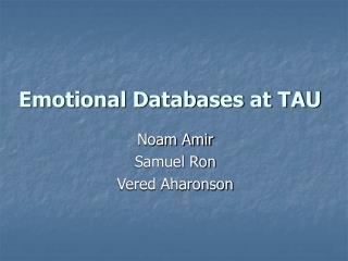 Emotional Databases at TAU